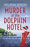 Murder at the Dolphin Hotel: A gripping cozy historical mystery