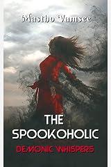 The Spookoholic: Demonic Whispers Kindle Edition