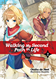 Walking My Second Path in Life: Volume 2