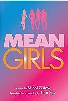 Mean Girls: A Novel (English