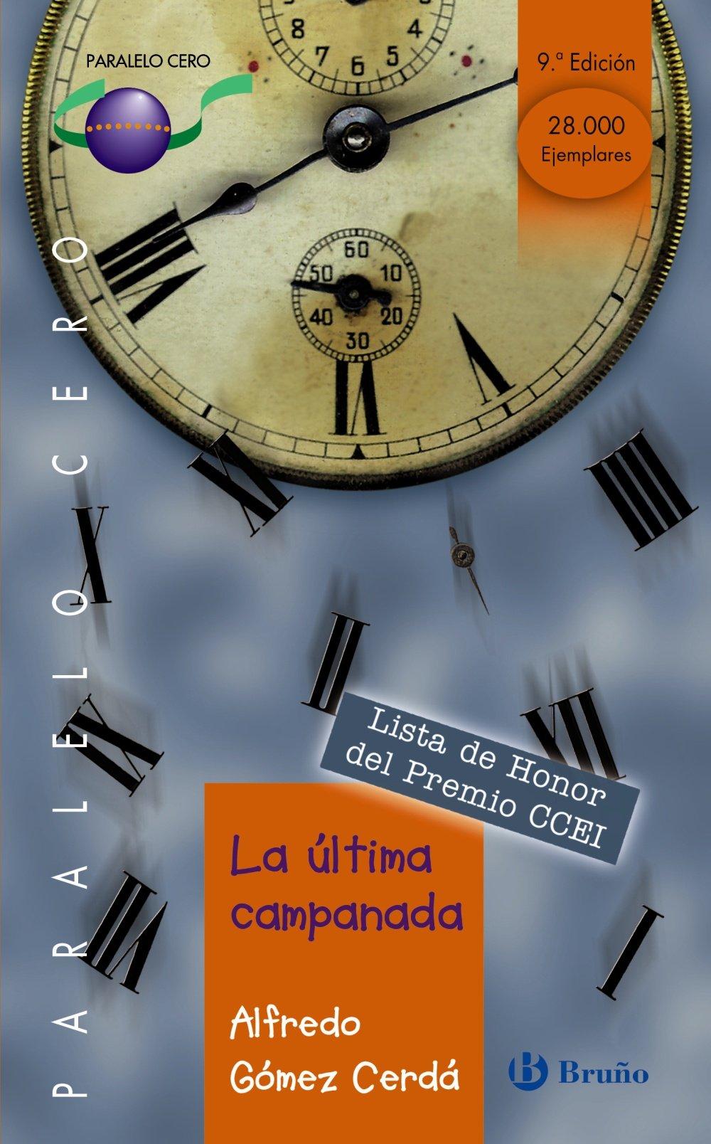 La ultima campanada/ The Last Chime (Paralelo Cero) (Spanish Edition) (Spanish) Paperback – June 30, 2009