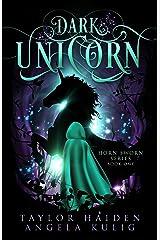 Dark Unicorn: A Unicorn Shifter Novel (Horn Sworn Book 1) Kindle Edition