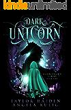 Dark Unicorn: A Unicorn Shifter Novel (Horn Sworn Book 1)