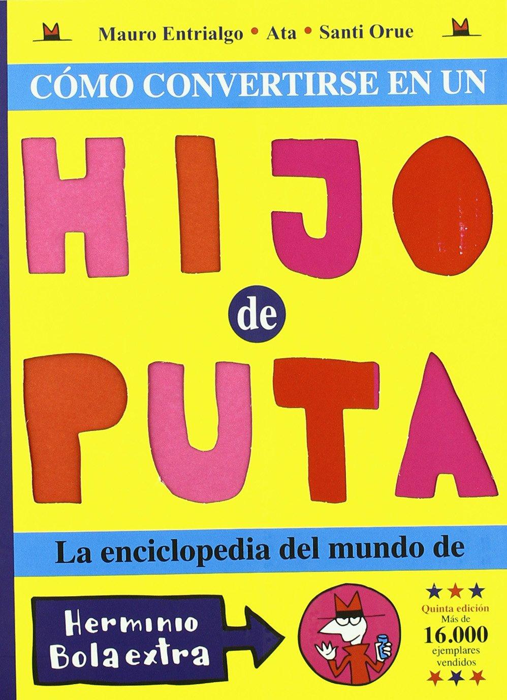Como Convertirse En Un Hijo Puta (Kili Kili): Amazon.es: Entrialgo, Mauro, Orue, Santi, Ata: Libros
