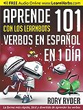 Aprende en 1 día 101 verbos en Español con los LearnBots® (Spanish Edition)