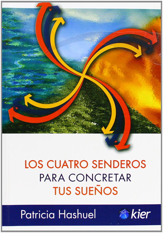 Los cuatro senderos para concretar tus suenos / The four paths to realize your dreams (Spanish Edition) pdf epub