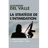 La stratégie de l'intimidation: Du terrorisme jihadiste à l'islamiquement correct