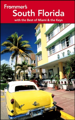 Frommer's South Florida: With the Best of Miami and the Keys (Frommer's Complete - Florida Marketplace Miami