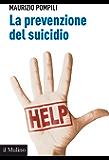 La prevenzione del suicidio (Aspetti della psicologia)
