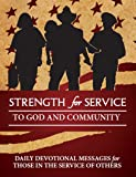 Strength for Service to God and Community - First Responders Edition