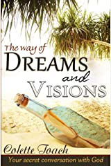 The Way of Dreams and Visions: Your Secret Conversation With God Paperback