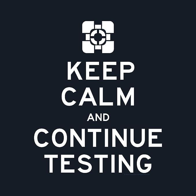 Keep Calm And continue Testing – Portal 2 T-Shirt: Amazon.es: Ropa y accesorios