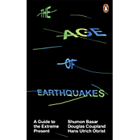 The Age of Earthquakes: A Guide to the Extreme Present (English Edition)