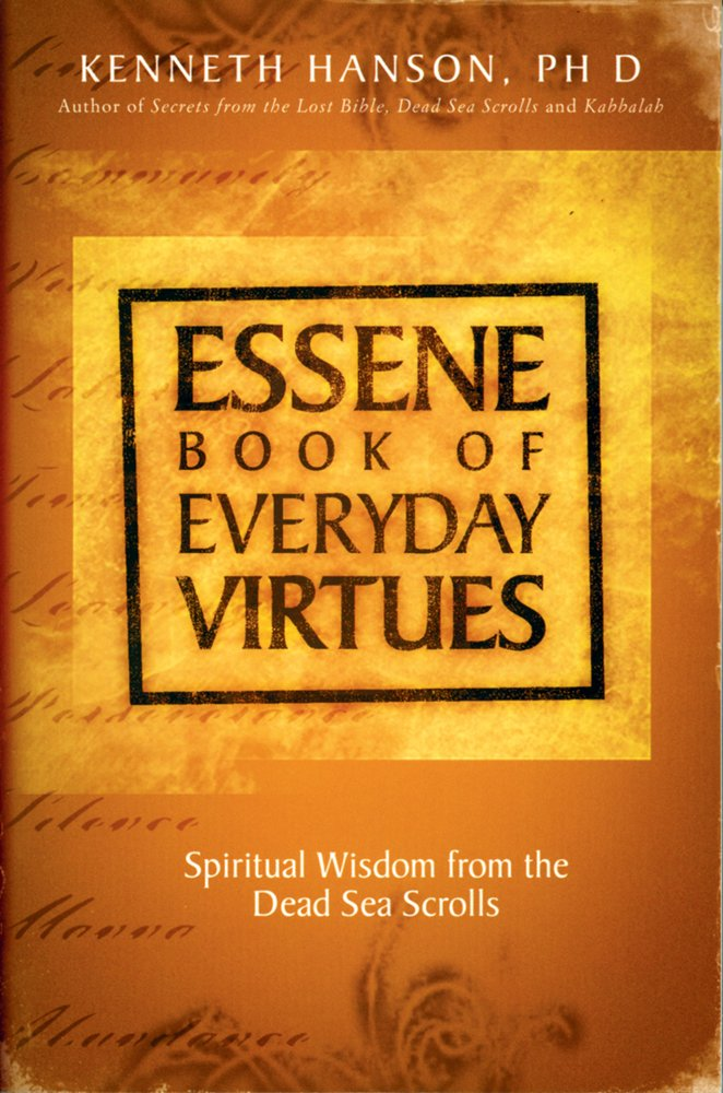 Essene Book of Everyday Virtues: Spiritual Wisdom From the Dead Sea Scrolls