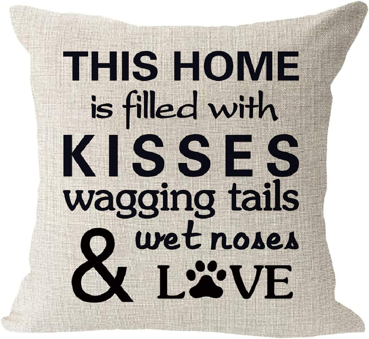 huangdd This Home is Filled with Kisses Wagging Tail Wet Nose Love Dog Pillow Covers ,Cotton Linen Square Waist Pillow Case for Sofa Couch 18
