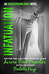 Infatuation (Underground Kings Book 4) Kindle Edition