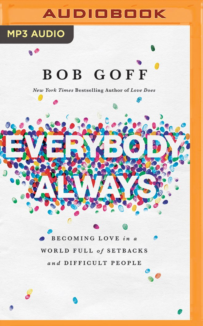 Everybody, Always: Becoming Love in a World Full of Setbacks ...