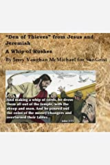 """Den of Thieves"" from Jesus and Jeremiah: Whip of Rushes (All Scripture Christian Life and Living Book 2) Kindle Edition"