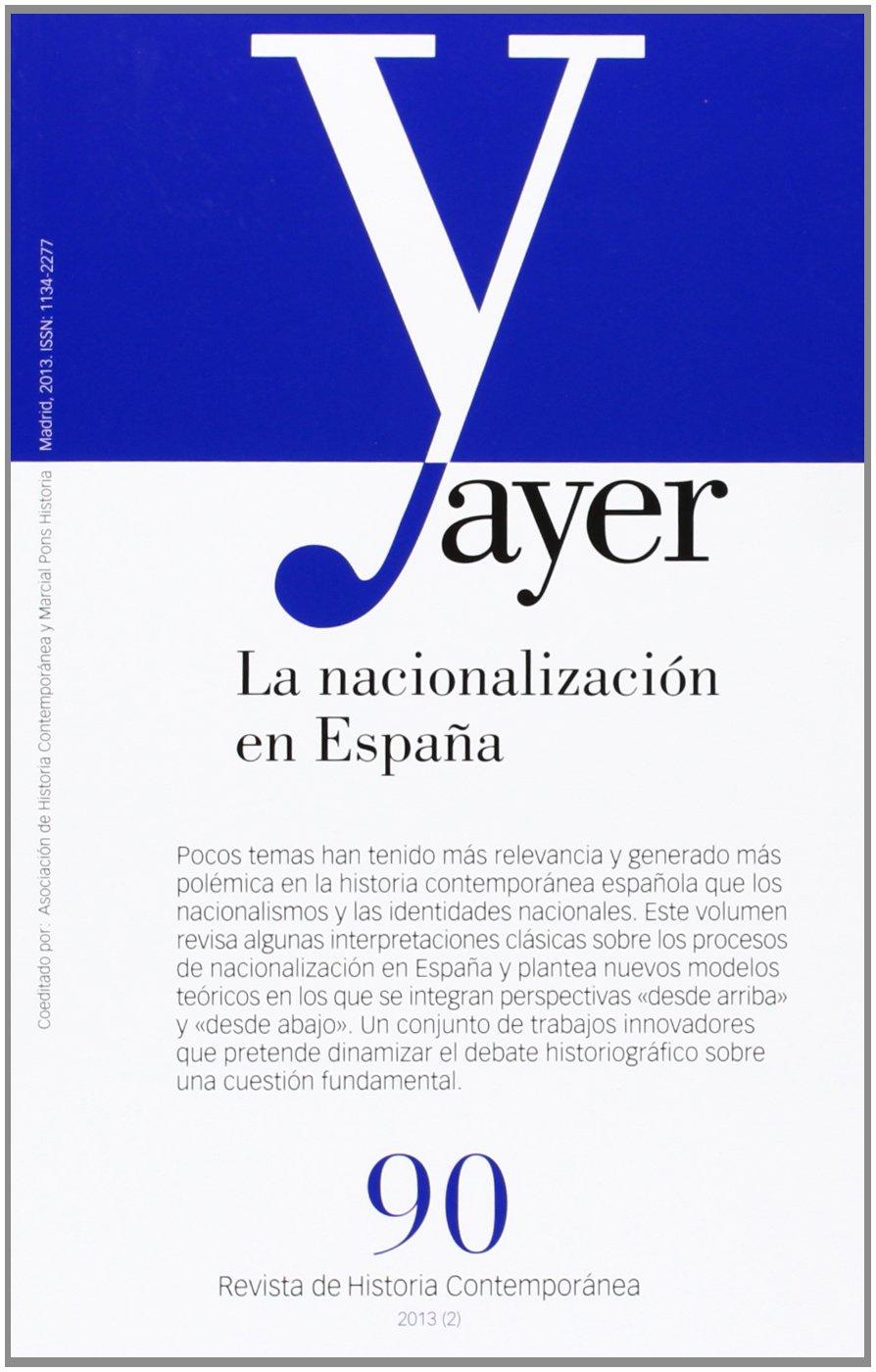 NACIONALIZACIÓN EN ESPAÑA, LA Ayer 90 Revista Ayer: Amazon.es ...