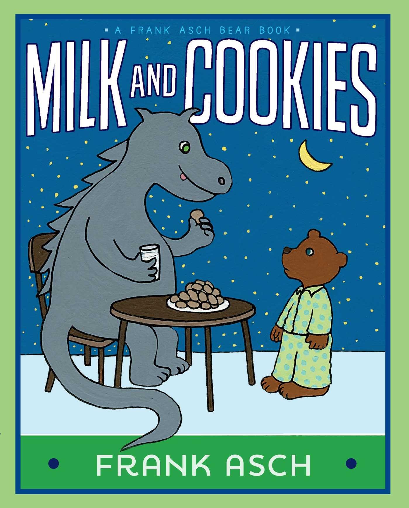 Read Online Milk and Cookies (A Frank Asch Bear Book) ebook