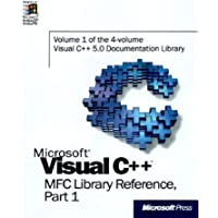 Microsoft Visual C++ MFC Library Reference, Part 1 (Visual C++ 5.0 Documentation Library , Vol 1, Part 1) (Pt. 1)
