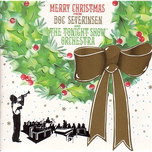 Doc Severinsen And The Tonight Show Orchestra Merry Christmas From Doc Severinsen And The Tonight Show Orchestra Amazon Com Music