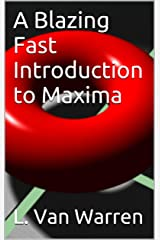 A Blazing Fast Introduction to Maxima Kindle Edition