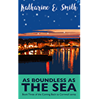 As Boundless as the Sea: Addictive reading! Romantic and uplifting fiction from a small town by the sea (Coming Back to…