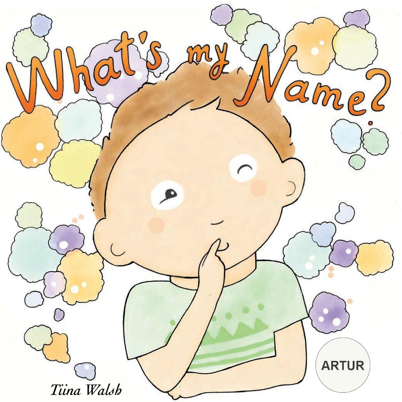 Read Online What's my name? ARTUR pdf