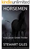 Horsemen: An engrossing  DS Smith thriller. (A DS Jason Smith thriller Book 7)