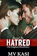 Bound by Hatred: A Passionate Enemies Romance (The Singham Bloodlines #2) Kindle Edition