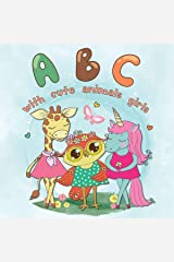 ABC Alphabet with Cute Animals Girls: Early Learning the Alphabet of English for 2-5 Year Olds (The Alphabet for Toddlers) Kindle Edition