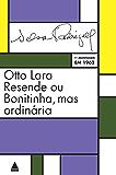 Otto Lara Resende ou Bonitinha, mas ordinária: Peça em três atos: tragédia carioca
