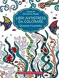 Oceano incantato. Libri antistress da colorare