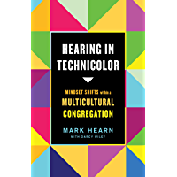 Hearing in Technicolor: Mindset Shifts within a Multicultural Ministry