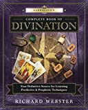 Llewellyn's Complete Book of Divination: Your Definitive Source for Learning Predictive & Prophetic Techniques…