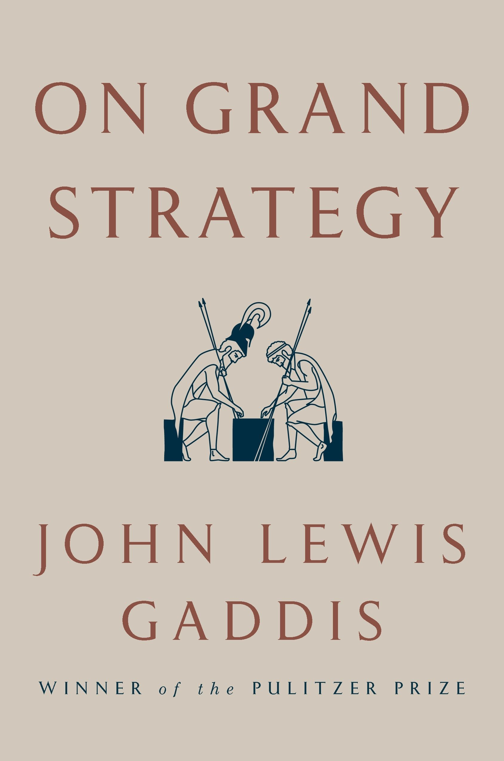 Image result for On Grand Strategy, 2018 By: John Lewis Gaddis