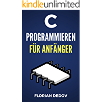 C Programmieren Für Anfänger: Der schnelle Einstieg (German Edition)