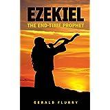 Ezekiel: The End-time Prophet