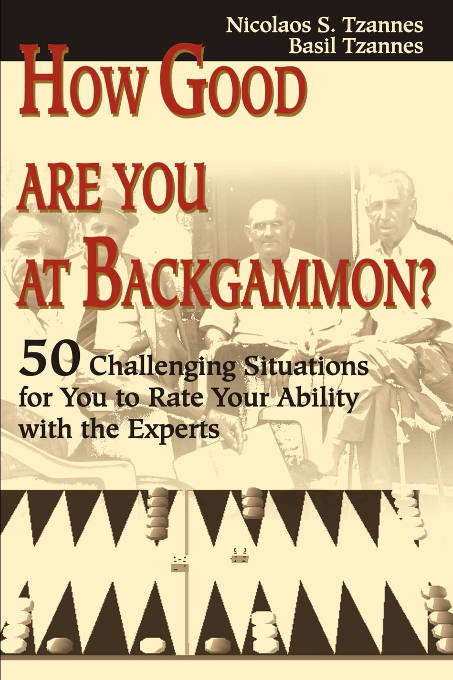 how good are you at backgammon challenging situations for you 50 challenging situations for you to rate your ability the experts amazon co uk nico tzannes 9780595176427 books
