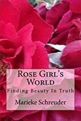 Rose Girl's World: Finding Beauty In Truth Paperback