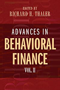 Advances in Behavioral Finance, Volume II: 2 (The Roundtable Series in Behavioral Economics)