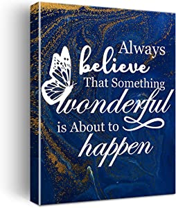 Always Believe That Something Wonderful Is About To Happen Poster Canvas Wall Art for Nursery/Home/Office Decor - Motivational Canvas Print Wall Art Painting Ready to Hang Gifts - Easel & Hanging Hook 11.5x15 Inch