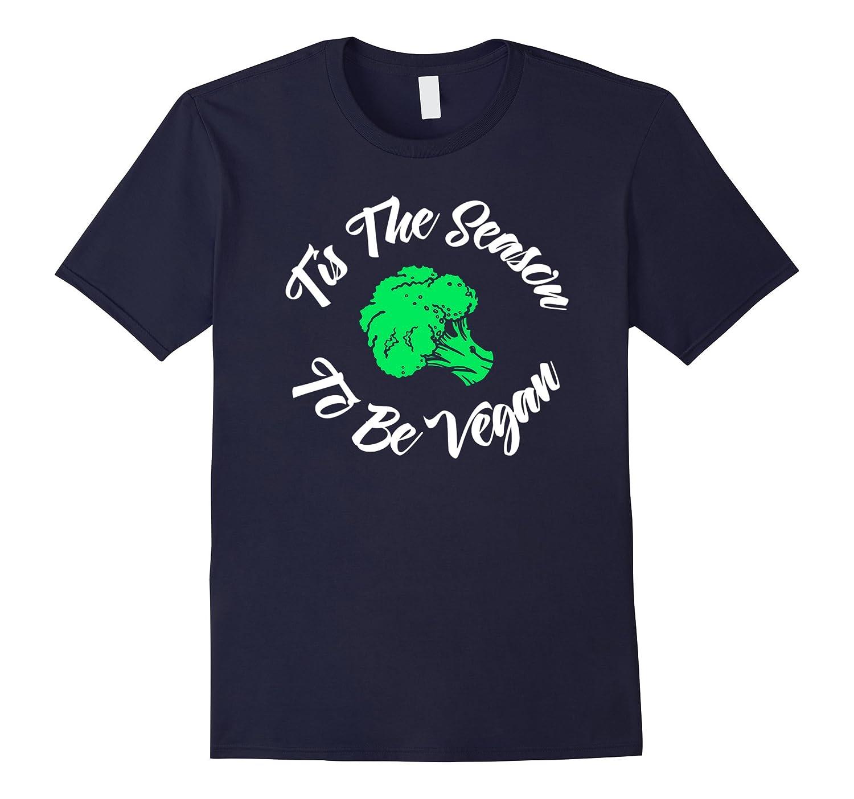 Tis The Season To Be Vegan Funny Cool T Shirt-FL