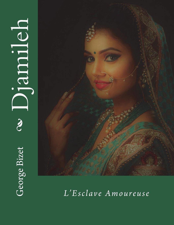 Djamileh: L'Esclave Amoureuse pdf