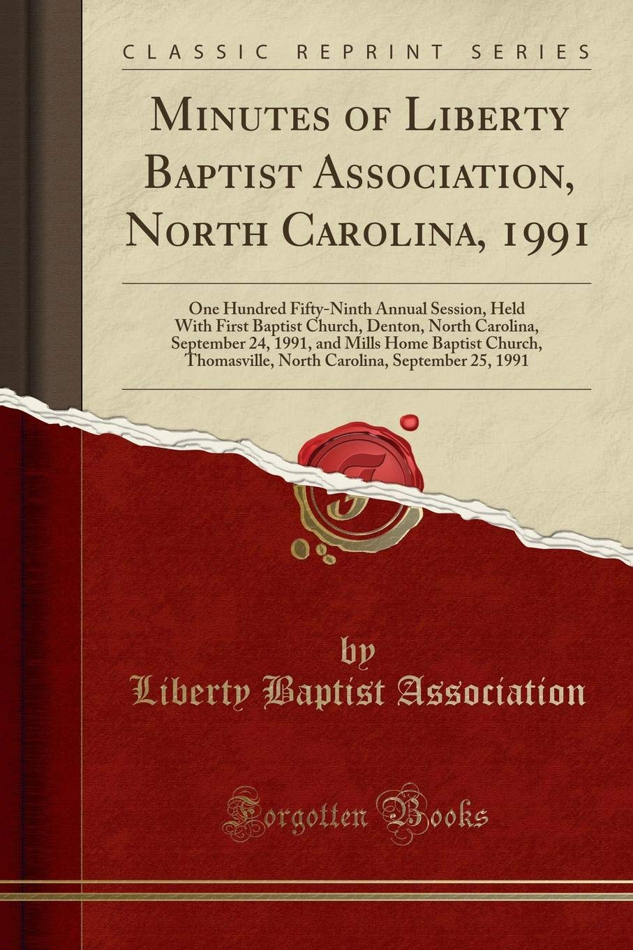 Download Minutes of Liberty Baptist Association, North Carolina, 1991: One Hundred Fifty-Ninth Annual Session, Held with First Baptist Church, Denton, North ... North Carolina, September 25, 199 ebook
