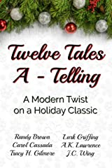 Twelve Tales A-Telling: A Modern Twist on a Holiday Classic Paperback
