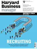 Harvard Business Manager Edition 3/2014: Recruiting