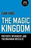 The Magic Kingdom: Property, Monarchy, and the Maximum Republic