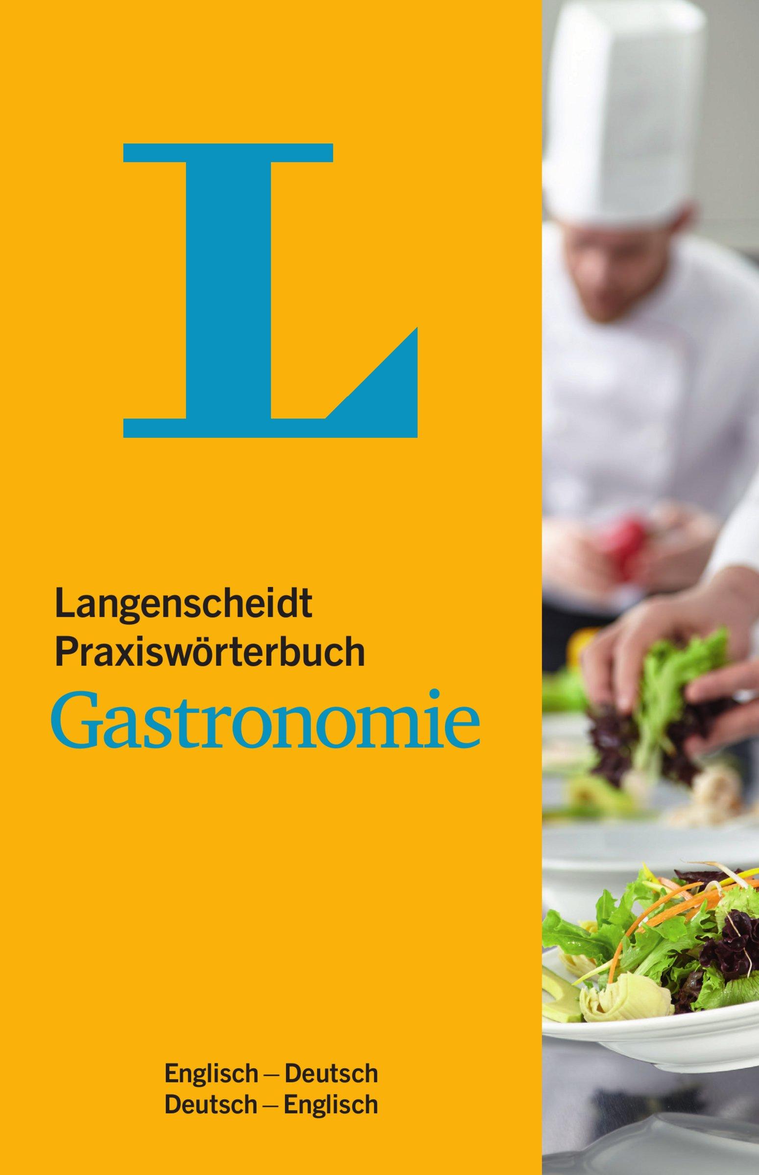 Langenscheidt Praxiswörterbuch Gastronomie Englisch: Englisch-Deutsch/Deutsch-Englisch (Langenscheidt Praxiswörterbücher)